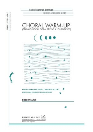 Choral Warm- up (Trabajo vocal coral previo a los ensayos)